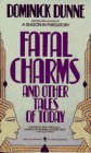 Fatal Charms and Other Tales of Today (0553269364) by Dominick Dunne