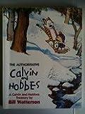 Bill Watterson The Authoritative Calvin And Hobbes: The Calvin & Hobbes Series: Book Seven: A Calvin and Hobbes Treasury