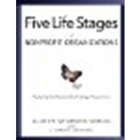 The Five Life Stages of Nonprofit Organizations: Where You Are, Where You're Going, and What to Expect When You Get There by Sharken Simon, Judith [Fieldstone Alliance, 2001] (Paperback) [Paperback] PDF