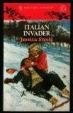 Italian Invader (Jessica Steele, Harlequin Romance, No. 3327), Jessica Steele