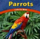 img - for Parrots: Colorful Birds (The Wild World of Animals) book / textbook / text book
