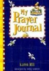 My Prayer Journal -: Blue  For Boys (0849959896) by Hill, Karen