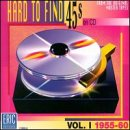 Hard To Find 45s On CD: Vol. 1: 1955-60