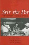 Stir the Pot: The History of Cajun Cuisine by Marcelle Bienvenu, Carl A. Brasseaux, Ryan A. Brasseaux