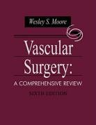 Vascular and Endovascular Surgery A Comprehensive Review Expert Consult Online and by Wesley S. Moore MD