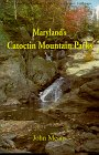 Maryland's Catoctin Mountain Parks: An Interpretive Guide to Catoctin Mountain Park and Cunningham Falls State Park (The Mcdonald & Woodward Publishing Company Guide to the American Landscape)