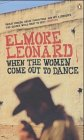 Leonard Elmore When the Women Come out to Dance