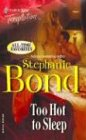 Too Hot To Sleep (Harlequin Temptation (Unnumbered)) (0373388136) by Bond, Stephanie