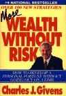 More Wealth Without Risk: How to Develop a Personal Fortune Without Going Out on a Limb (1580600662) by Givens, Charles J.