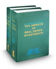 Tax Aspects of Real Estate Investments Peter M. Fass, Robert J. Haft, Sanford C Presant Leslie H. Loffman