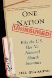 img - for One Nation, Uninsured: Why the U.S. Has No National Health Insurance 1st edition by Quadagno, Jill (2005) Hardcover book / textbook / text book
