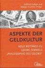 Aspekte der Geldkultur. Neue Beitr�ge...