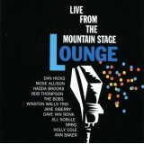Live From The Mountain Stage Lounge by Dan Hicks, Mose Allison, Dave Von Ronk, hadda brooks and bob thompson