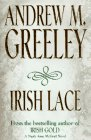 Irish Lace (Nuala Anne McGrail Novels) (0312862342) by Greeley, Andrew M.