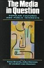 img - for The Media in Question: Popular Cultures and Public Interests book / textbook / text book