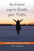 The Easiest Way to Double Your Profits: A Simple and Effective Formula for Success