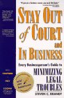 img - for Stay Out of Court and in Business: Every Businessperson's Guide to Minimizing Legal Troubles (Build Your Business Guides) book / textbook / text book