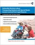 img - for Defensible Decisions About Transporting Students with Special Needs: Lessons Learned From Legal Disputes book / textbook / text book