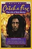 Catch a Fire: The Life of Bob Marley (1846091578) by White, Timothy