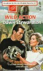 Wild Action (Harlequin Superromance No. 748), Dawn Stewardson