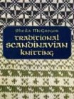 Traditional Scandinavian Knitting (Dover Knitting, Crochet, Tatting, Lace) (0486433005) by McGregor, Sheila