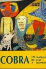 Cobra: COpenhagen, BR�ssel, Amsterdam
