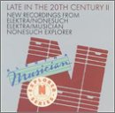 Late in the 20th Century 2 by Elektra and Nonesuch Sampler