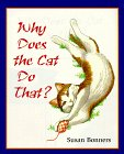 Why Does the Cat Do That? (0805043772) by Bonners, Susan