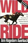 img - for Wild Ride: The Rise and Tragic Fall of Calumet Farm Inc., America's Premier Racing Dynasty [Paperback] book / textbook / text book