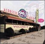 Acoustic Cafe Volume II 96.5 TIC-FM