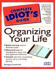 The Complete Idiot's Guide to Organizing Your Life (0028610903) by Georgene Lockwood