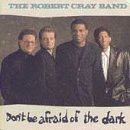 Robert Cray Don't Be Afraid of the Dark [CASSETTE]