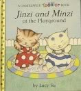 Jinzi and Minzi at the Playground (Candlewick Toddler Book) (1564020525) by Su, Lucy