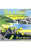 Yes, I Can!: The Story of the Jamaican Bobsled Team