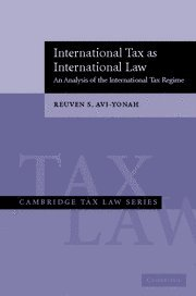 International Tax as International Law: An Analysis of the International Tax Regime (Cambridge Tax Law Series)