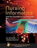 Nursing Informatics: A Foundation of Knowledge 1st (first) edition