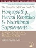 img - for The Complete Self-Care Guide to Homeopathy, Herbal Remedies & Nutritional Supplements book / textbook / text book