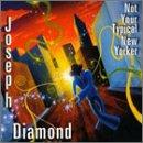 Joseph Diamond - Not Your Typical New Yorker - Zortam Music