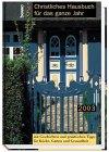 Christliches Hausbuch für das ganze Jahr 2003. Kalender. Mit praktischen Tipps für Küche, Garten und Gesundheit.