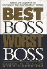 Best Boss, Worst Boss: Lessons & Laughs from the International Best Boss/ Worst Boss Contest (156530201X) by Jim Miller