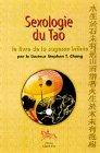 echange, troc Stephen T. Chang - Sexologie du Tao : Le livre de la sagesse infinie