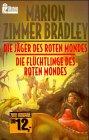 Die Jäger des roten Mondes / Die Flüchtlinge des roten Mondes - Marion Zimmer Bradley, Marion Zimmer Bradley