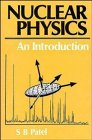 Nuclear Physics: An Introduction, by S. B. Patel