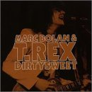 Marc Bolan & T.Rex Dirtysweet