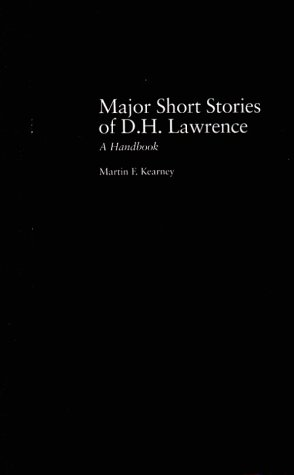 Major Short Stories of D.H. Lawrence: A Handbook (Garland Reference Library of the Humanities)