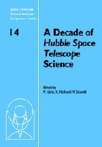 A Decade of Hubble Space Telescope Science (Space Telescope Science Institute Symposium Series)