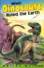 img - for When Dinosaurs Ruled the Earth book / textbook / text book