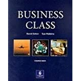 Business Class: Student's Book (BUCL ELT Series)by Mr David Cotton