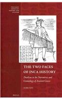 The Two Faces of Inca History: Dualism in the Narratives and Cosmology of Ancient Cuzco (The Early Americas: History and Culture)