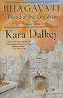Bhagavati (Blood of the Goddess/Kara Dalkey, 3) (031286003X) by Dalkey, Kara